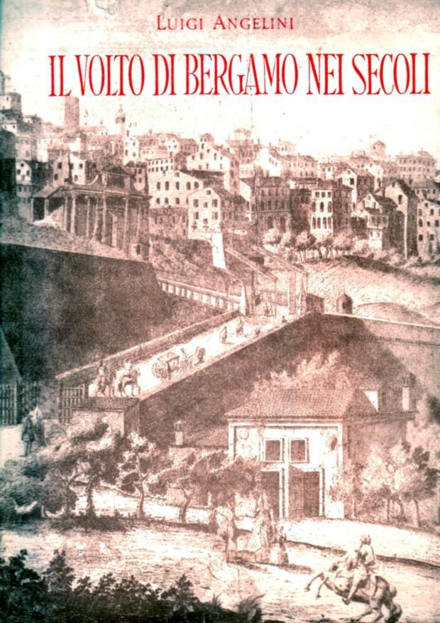 14 - il volto di Bergamo nei secoli